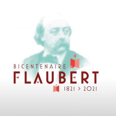 Flaubert 21 : le bicentenaire de la naissance de Gustave Flaubert